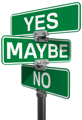 No Maybe Yes street sign decision