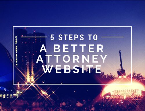 5 Steps to a Better Attorney Website
